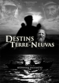 Destins de Terre Neuvas (Documentaire)