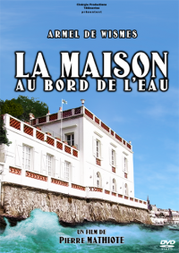 La Maison au bord de leau (Documentaire)